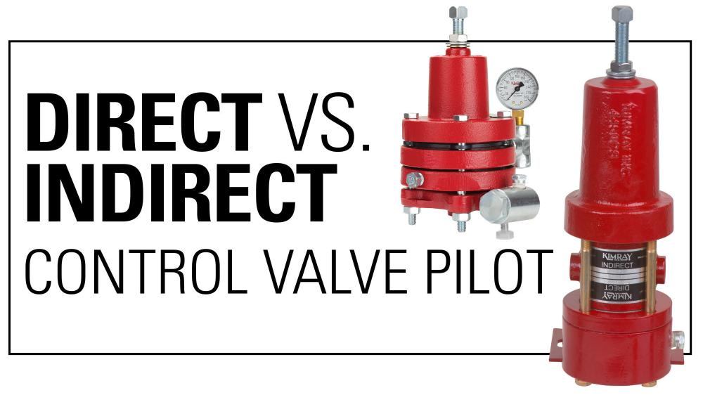 When to Use a Direct or Indirect Control Valve Pilot