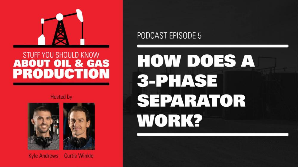 How Does a 3-Phase Separator Work? | Podcast Ep. #5