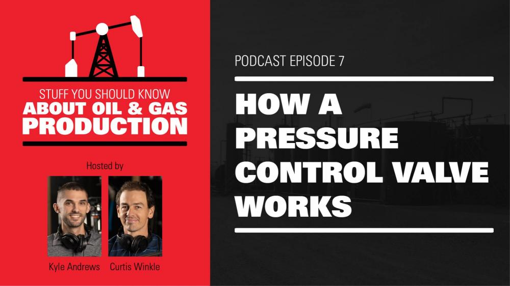 How a Pressure Control Valve Works | Podcast Ep. #7