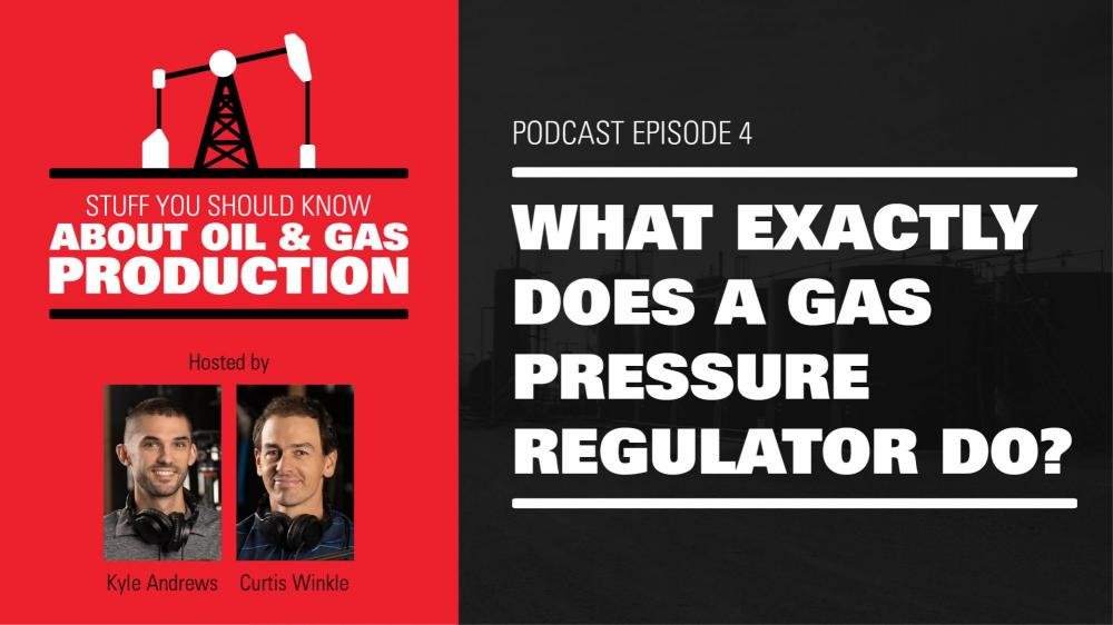 What Exactly Does a Gas Pressure Regulator Do? | Podcast Ep. #4